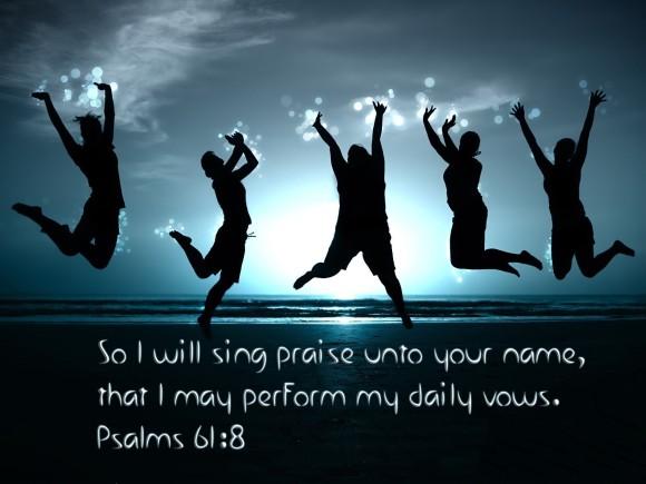 sing-praise-to-jesus-Psalms-61-8